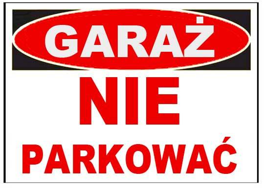ZI-4  ZNAK TABLICA INFORMACYJNA Garaż nie parkować