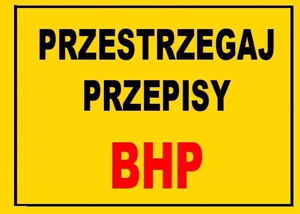 BTO-29  - ZNAK TABLICA - Przestrzegąj przepisy BHP