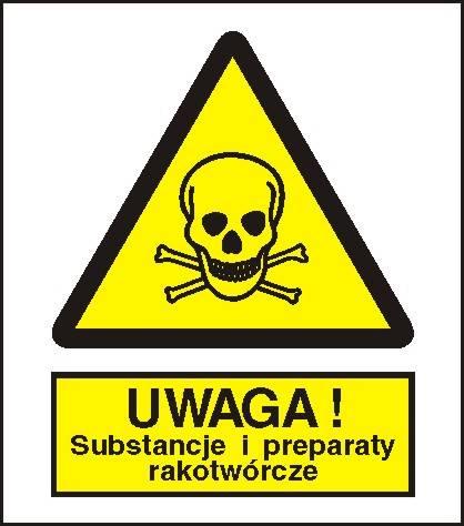 [302-02] -Ostrzeżenie przed sub. i prep. rakotwór.