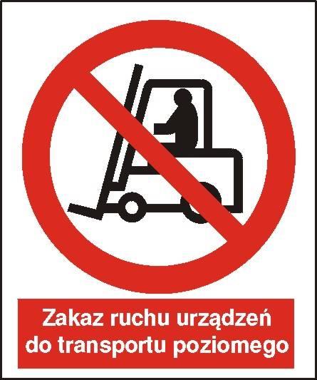 [604]-Zakaz ruchu urządzeń do transportu poziomego