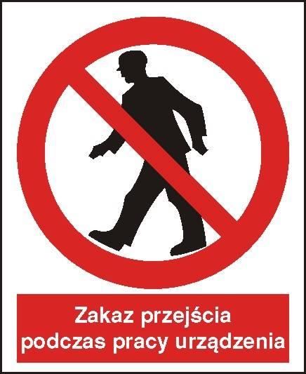 [602-01] - Zakaz przejścia podczas pracy urządzeń