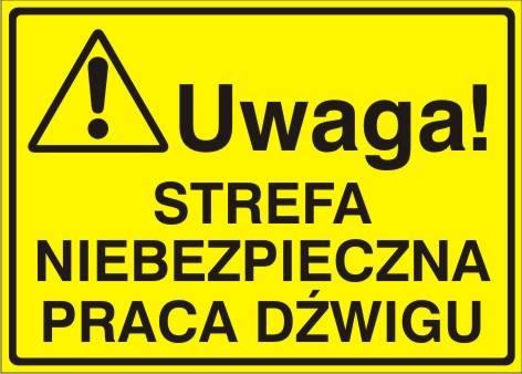 [319-13] - Uwaga! Strefa niebezpieczna praca dźwigu