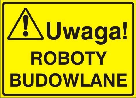 [319-11] - Uwaga! Roboty budowlane