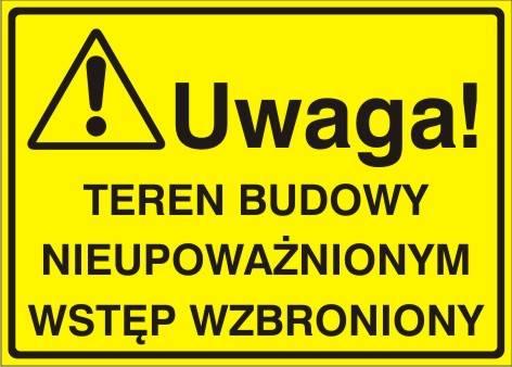 [319-14] - Uwaga! Teren budowy nieupoważnionym wstęp wzbroniony