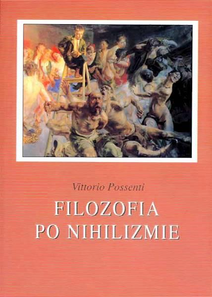 Filozofia po nihilizmie [Philosophy after Nihilism]