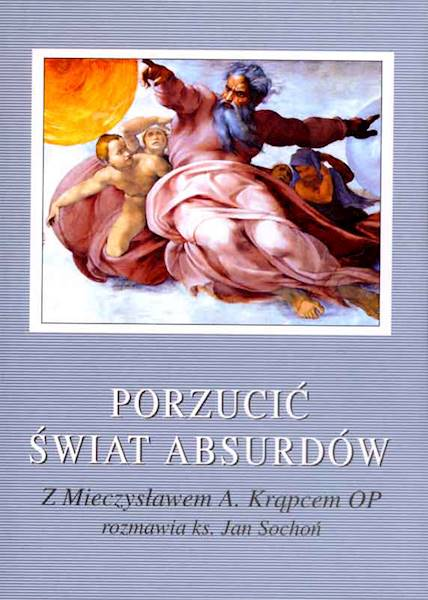 Porzucić świat absurdów [Abandon the World of the Absurd]