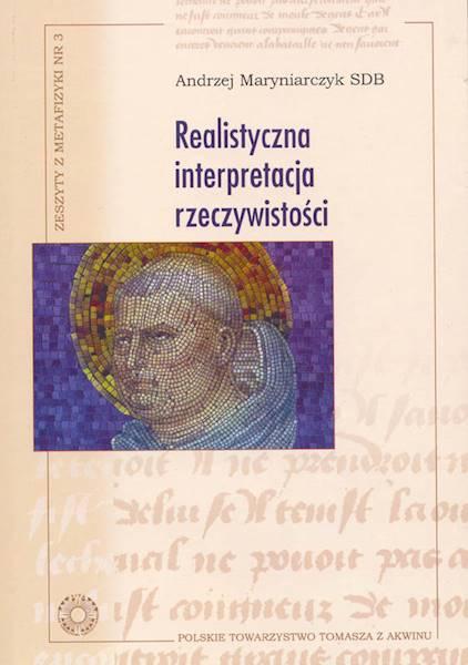 Realistyczna interpretacja rzeczywistości [The Realistic Interpretation of Reality]