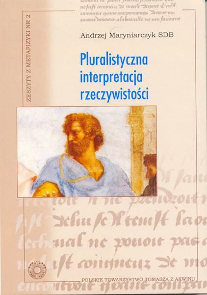Pluralistyczna interpretacja rzeczywistości [The Pluralistic Interpretation of Reality]