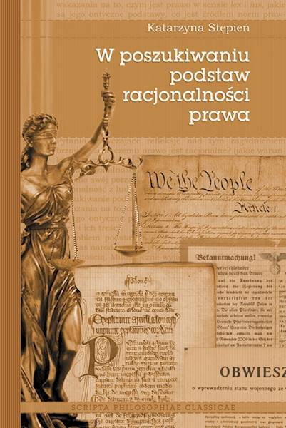 W poszukiwaniu podstaw racjonalności prawa [In the Search of the Foundation of the Rationality of Law]