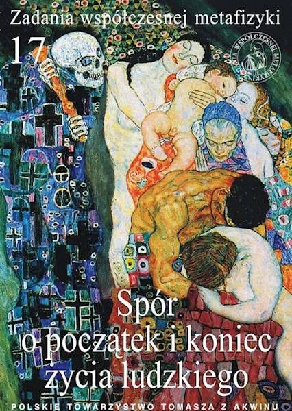 Spór o początek i koniec życia ludzkiego [The Dispute about the Beginning and End of Human Life]