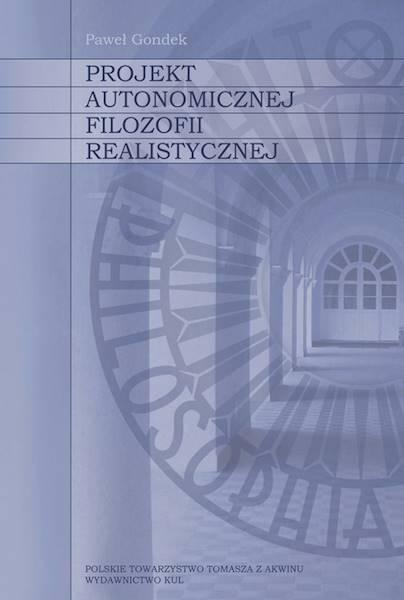 Projekt autonomicznej filozofii realistycznej [The Project of Autonomous Realist Philosophy]