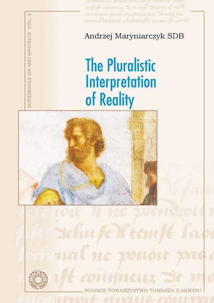 The Pluralistic Interpretation of Reality