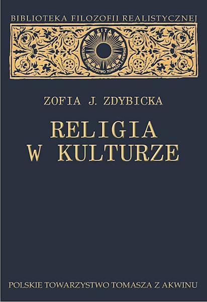Religia w kulturze. Studium z filozofii religii [Religion in Culture. The Study of the Philosophy of Religion]