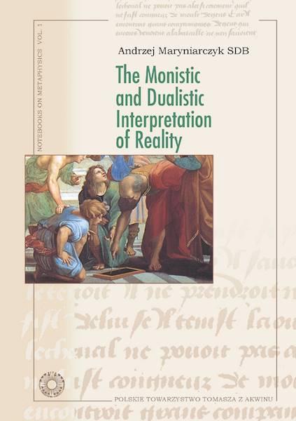 The Monistic and Dualistic Interpretation ....