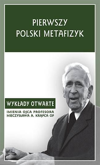 Pierwszy Polski Metafizyk [The First Polish Metaphysician]