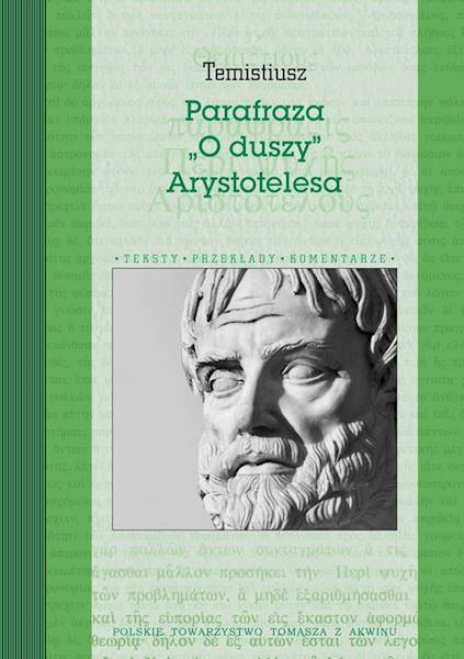 "Temistiusz ""Parafraza ""O duszy"" Arystotelesa"" [Themistius ""Paraphrase ""On the Soul"" By Aristotle""]"