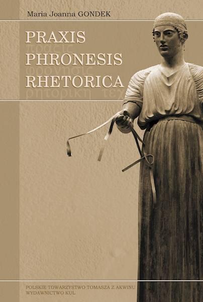 Praxis - Phronesis - Rhetorica