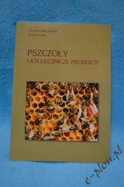 """Książka """"Pszczoły i ich lecznicze produkty"""""""
