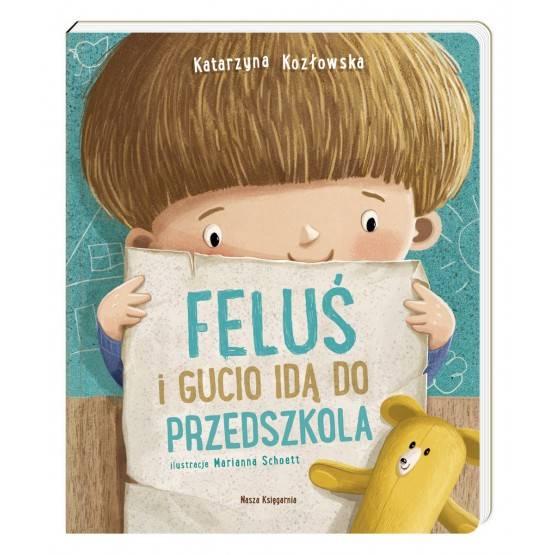 Nasza Księgarnia -Feluś i Gucio idą do przedszkola